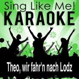 Theo Wir Fahrn Nach Lodz Karaoke Version Von La Le Lu Bei Apple