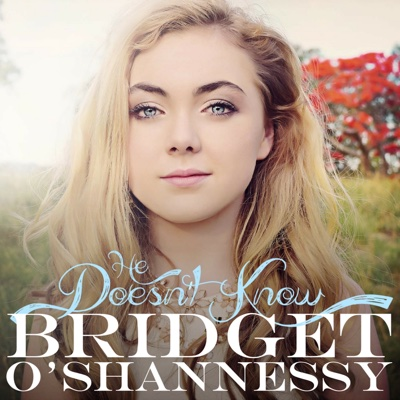 He Doesn't Know - Single - Bridget O'Shannessy album