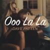 Ooo La La - Single - Dave Patten