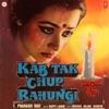 Kab Tak Chup Rahungi (Original Motion Picture Soundtrack)