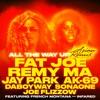 All the Way Up Asian Remix feat Jay Park AK 69 DaboyWay SonaOne Joe Flizzow Single