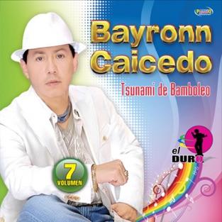 Tsunami de Bamboleo, Vol. 7 – Bayron Caicedo