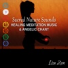 Sacred Nature Sounds: Healing Meditation Music & Angelic Chant, Total Relax Experience, 7 Chakra Cleansing - Lisa Zen
