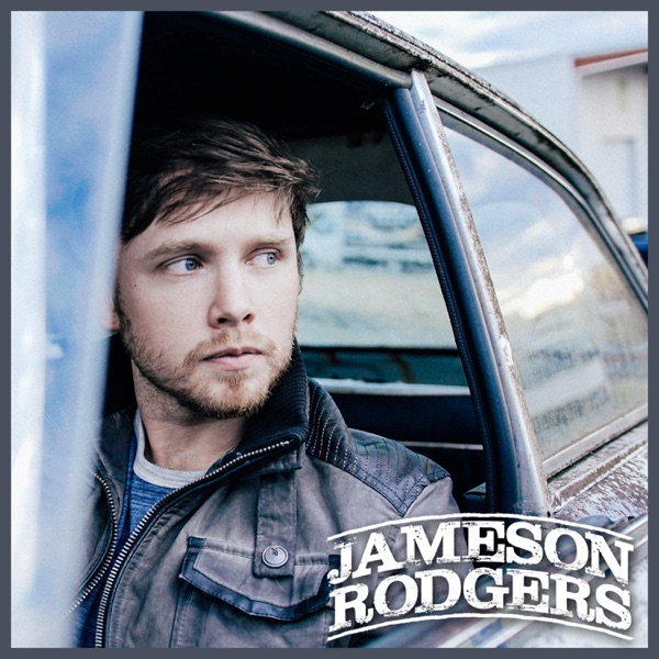 Jameson Rodgers - EP