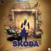 Skoda feat Bhinda Aujla Single