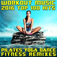 Workout Music 2017 Top 100 Hits Pilates Yoga Dance Fitness Remi
