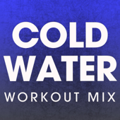 Cold Water (Workout Mix) - Power Music Workout