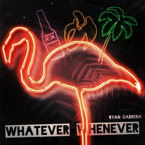 Whatever Whenever - Single - Ryan Cabrera - Ryan Cabrera