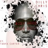 Body Good (feat. Tanya Carter) - Dilly Chris