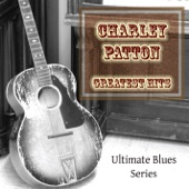 Charley Patton Greatest Hits