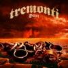 Dust, Tremonti