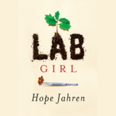 Lab Girl (Unabridged)