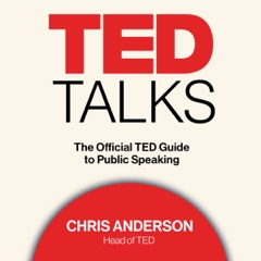 TED Talks: The Official TED Guide to Public Speaking (Unabridged)