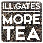 Ill.Gates - More Tea (David Starfire Remix)