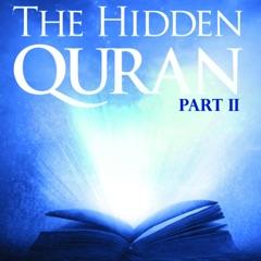 The Hidden Quran, Pt. 2: Surahs 58-67