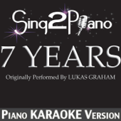 7 Years (Originally Performed by Lukas Graham) [Piano Karaoke Version]