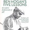 Ben Hogan & Herbert Warren Wind - Ben Hogan's Five Lessons: The Modern Fundamentals of Golf (Unabridged)  artwork