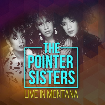The Pointer Sisters (Live in Montana) - Pointer Sisters