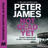 Not Dead Yet: Roy Grace, Book 8 (Unabridged) - Peter James