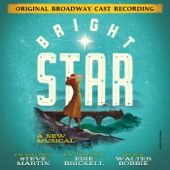 Bright Star Original Broadway Company - If You Knew My Story