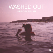 Life Of Leisure  EP-Washed Out