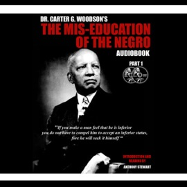 The Mis-Education of the Negro (Unabridged) - Carter Goodwin Woodson mp3 listen download