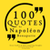 Napoléon Bonaparte - 100 Quotes by Napoleon Bonaparte: Great Philosophers and Their Inspiring Thoughts