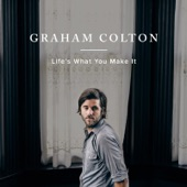 Graham Colton - Life's What You Make It