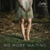 No More Waiting - Single