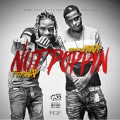Not Poppin (feat. Fetty Wap) - Single