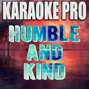 Humble and Kind (Originally Performed by Tim McGraw) [Instrumental Version] - Karaoke Pro - Karaoke Pro