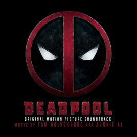 Deadpool Original Motion Picture Soundtrack