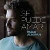 Se puede amar - Single, Pablo Alborán