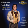 Donizetti & Bellini: Operatic Arias - Raúl Giménez, Scottish Chamber Orchestra & Michelangelo Veltri