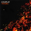 Trouble (B-Side) - Single, Coldplay