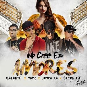 """Galante """"El Emperador"""", Yomo, Bryan Lee & Jayko Pa - No Cree en Amores"""