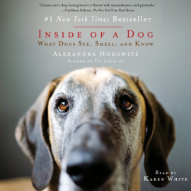 Inside of a Dog: What Dogs See, Smell, and Know (Unabridged) audiobook