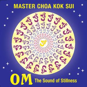 Master Choa Kok Sui - Om: The Sound of Stillness - EP
