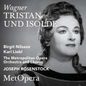 Wagner: Tristan und Isolde, WWV 90 (Recorded Live at The Met - March 18, 1961)