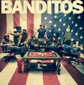 Banditos - Still Sober (After All These Beers)