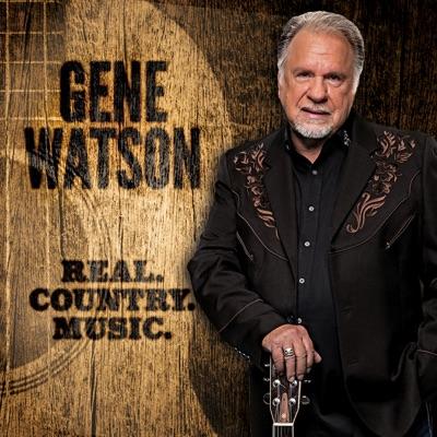 Real. Country. Music - Gene Watson