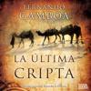 La Última Cripta [The Last Crypt] (Unabridged) - Fernando Gamboa