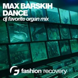 ‎Dance (DJ Favorite Organ Mix) - Single by Max Barskih
