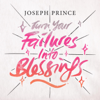 Turn Your Failures Into Blessings - Joseph Prince