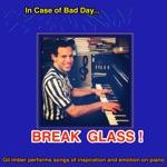 In Case of Bad Day...Break Glass!