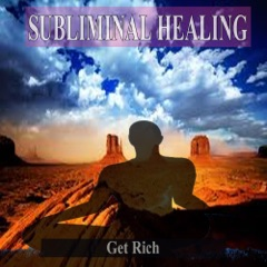 Get Rich Subliminal Music For the Mind and Spirit