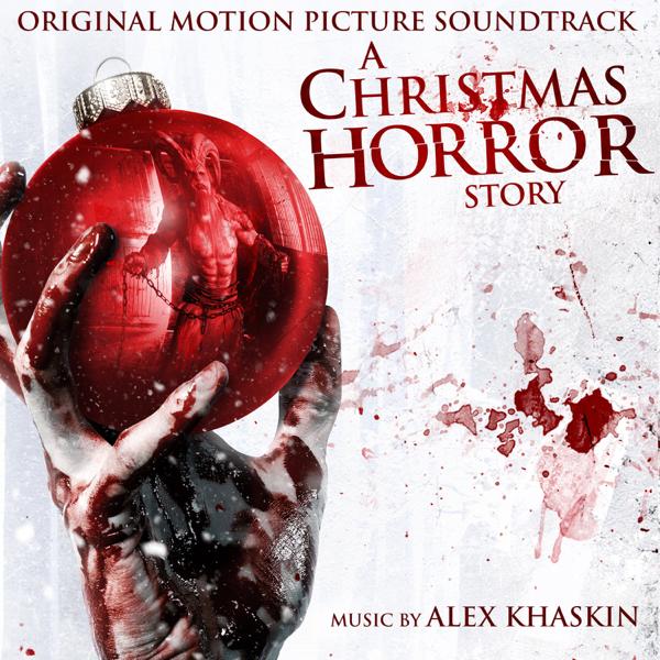 a christmas horror story original motion picture soundtrack by alex khaskin on apple music - A Christmas Story Soundtrack