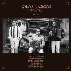 Solo Clásicos, Vol. II: Cuatro Décadas (feat. Sergio Luis & Emiliano Zuleta)