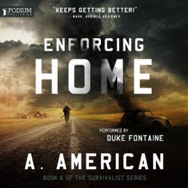 Enforcing Home: The Survivalist Series, Book 6 (Unabridged) audiobook