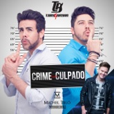 Crime Sem Culpado (feat. Michel Teló) - Single